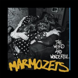 The Weird And Wonderful Marmozets - Marmozets