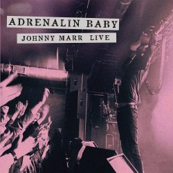 Adrenalin Baby - Johnny Marr Live - Johnny Marr