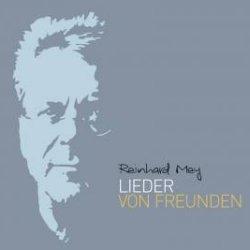 Lieder von Freunden - Reinhard Mey