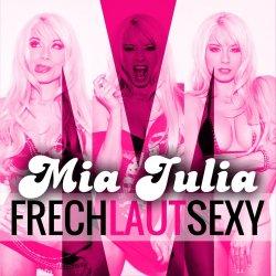 Frech, laut, sexy - Mia Julia