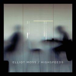 Highspeeds - Elliot Moss