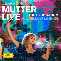 The Club Album From Yellow Lounge - Anne-Sophie Mutter