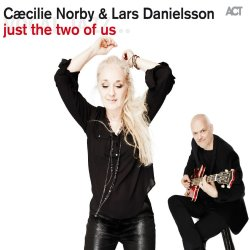 Just The Two Of Us - Caecilie Norby + Lars Danielsson