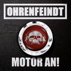 Motor an! - Ohrenfeindt