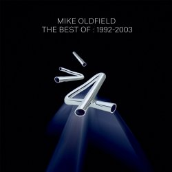 The Best Of: 1992-2003 - Mike Oldfield