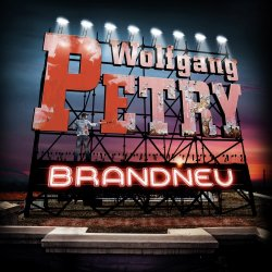Brandneu - Wolfgang Petry