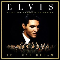 If I Can Dream - {Elvis Presley} + {Royal Philharmonic Orchestra}