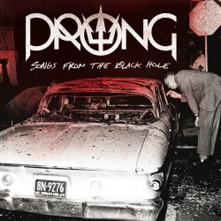 Songs From The Black Hole - Prong
