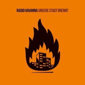 Unsere Stadt brennt - Radio Havanna