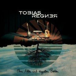 Ohne Netz und doppelten Boden - Tobias Regner
