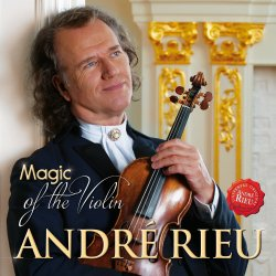Magic Of The Violin - Andre Rieu