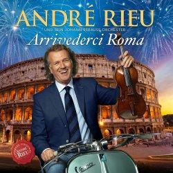 Arrivederci Roma - Andre Rieu