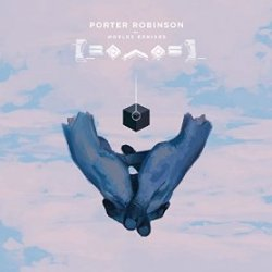 Worlds (Remixed) - Porter Robinson