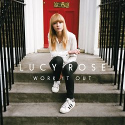 Work It Out - Lucy Rose