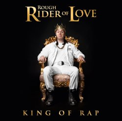 King Of Rap - Roughrider Of Love