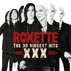 The 30 Biggest Hits - XXX - Roxette