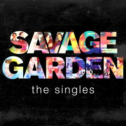 Savage Garden - The Singles - Savage Garden