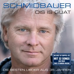 Ois is guat - Schmidbauer