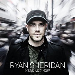 Here And Now - Ryan Sheridan