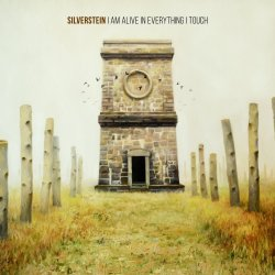 I Am Alive In Everything I Touch - Silverstein