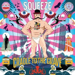 Cradle To The Grave - Squeeze