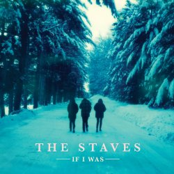 If I Was - Staves