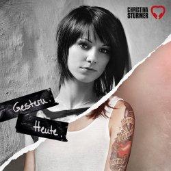 Gestern. Heute. (Best Of Christina Stürmer) - Christina Stürmer