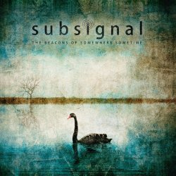 The Beacons Of Somewhere Sometime - Subsignal
