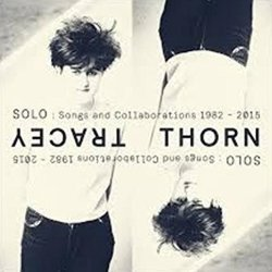 Songs And Collaborations 1982-2015 - Tracey Thorn