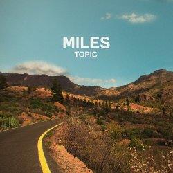 Miles - Topic