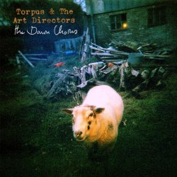 The Dawn Chorus - Torpus And The Art Directors