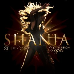 Still The One - Live From Vegas - Shania Twain