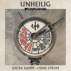 MTV Unplugged - Unter Dampf - Ohne Strom - Unheilig
