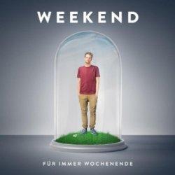 Für immer Wochenende - Weekend