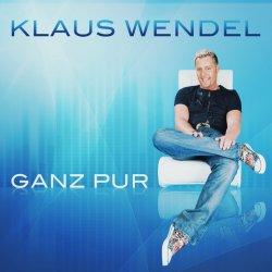 Ganz pur - Klaus Wendel