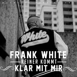 Keiner kommt klar mit mir - Frank White