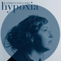 Hypoxia - Kathryn Williams