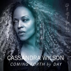 Coming Forth By Day - Cassandra Wilson