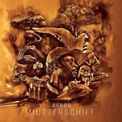 Mutterschiff - Afrob