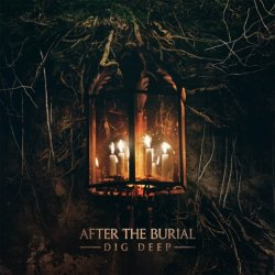 Dig Deep - After The Burial