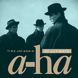 Time And Again - The Ultimate a-ha - a-ha