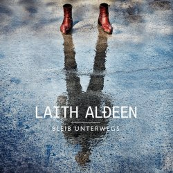 Bleib unterwegs - Laith Al-Deen
