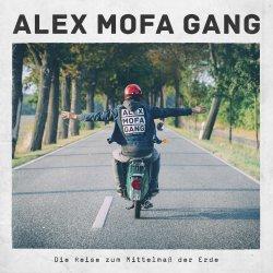Die Reise zum Mittelmaß der Erde - Alex Mofa Gang