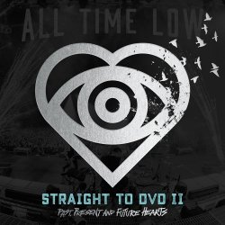 Straight To DVD II - Past, Present And Future Hearts - All Time Low