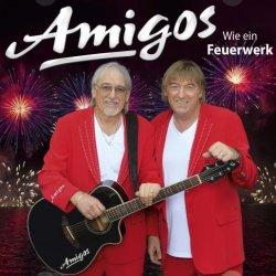 Wie ein Feuerwerk - Amigos
