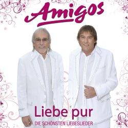 Liebe pur - Die schönsten Liebeslieder - Amigos