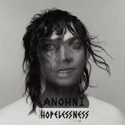 Hopelessness - Anohni