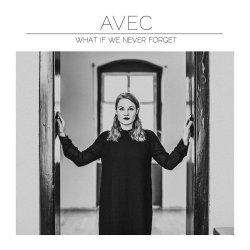 What If We Never Forget - Avec