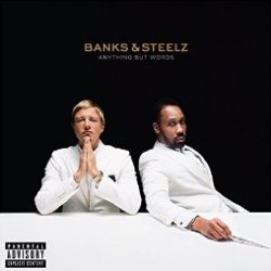 Anything But Words - Banks + Steelz