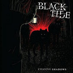 Chasing Shadows - Black Tide